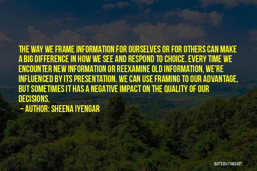 A Frame Quotes By Sheena Iyengar
