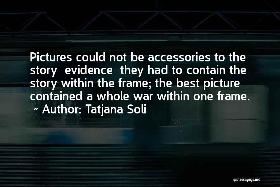A Frame Quotes By Tatjana Soli