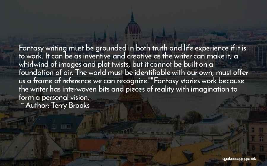 A Frame Quotes By Terry Brooks