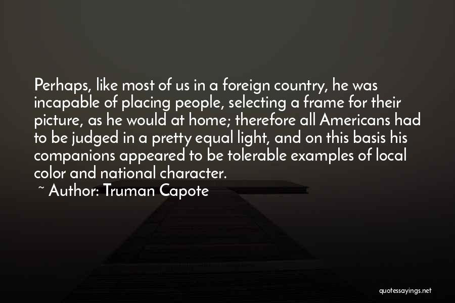 A Frame Quotes By Truman Capote