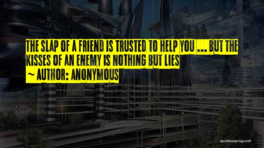 A Friend Is An Enemy Quotes By Anonymous