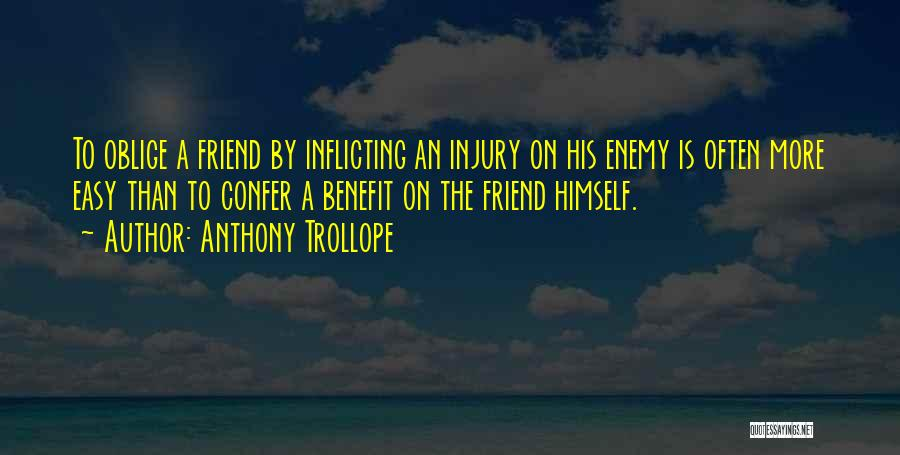 A Friend Is An Enemy Quotes By Anthony Trollope