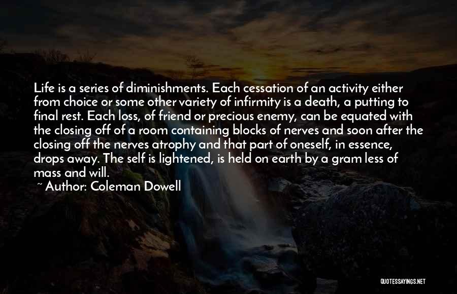 A Friend Is An Enemy Quotes By Coleman Dowell