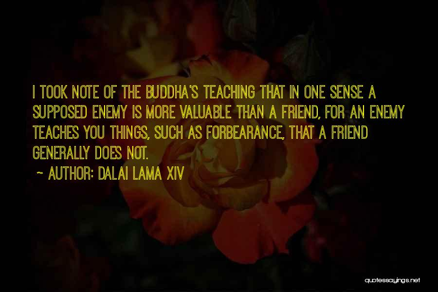 A Friend Is An Enemy Quotes By Dalai Lama XIV