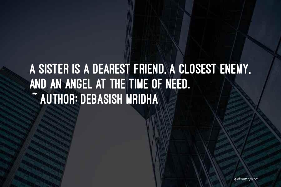 A Friend Is An Enemy Quotes By Debasish Mridha