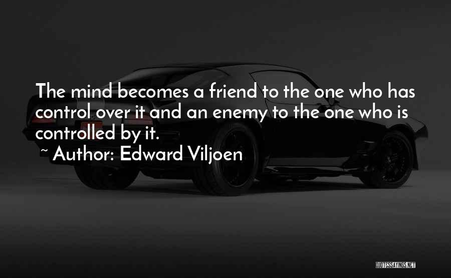 A Friend Is An Enemy Quotes By Edward Viljoen