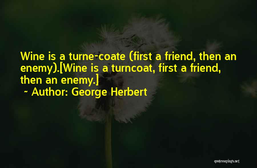 A Friend Is An Enemy Quotes By George Herbert