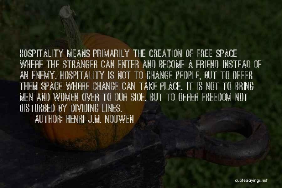 A Friend Is An Enemy Quotes By Henri J.M. Nouwen