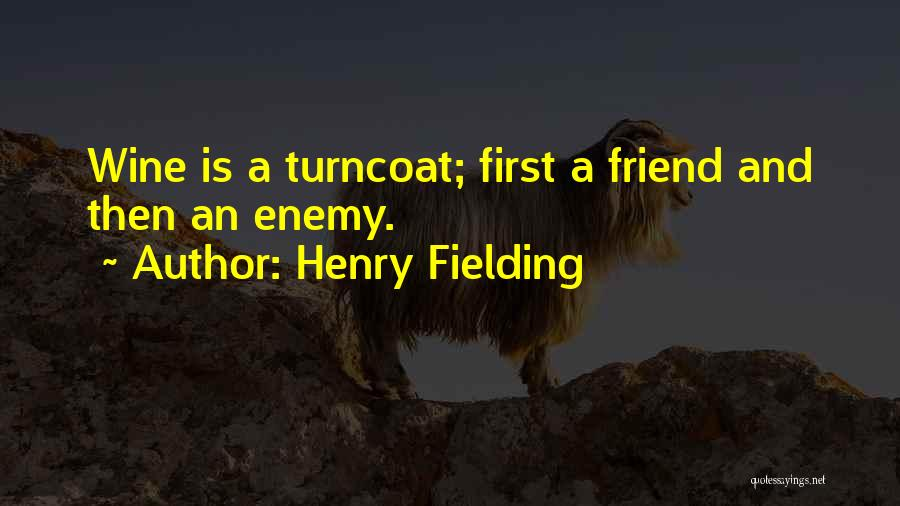 A Friend Is An Enemy Quotes By Henry Fielding