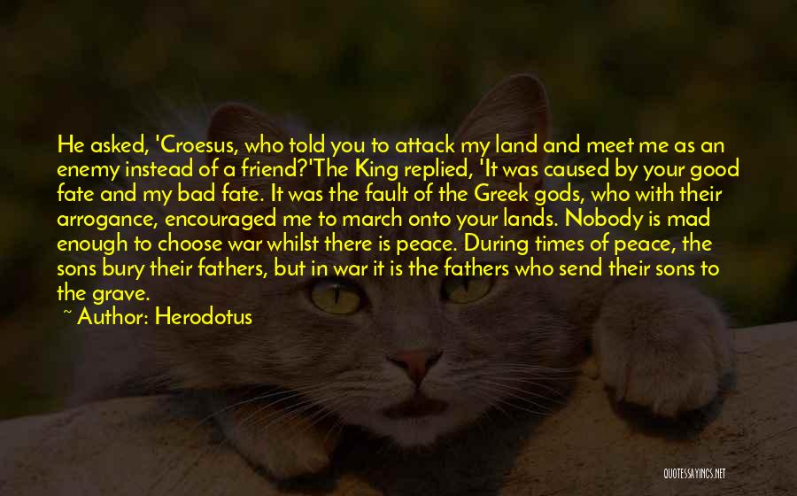 A Friend Is An Enemy Quotes By Herodotus