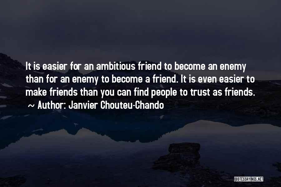 A Friend Is An Enemy Quotes By Janvier Chouteu-Chando