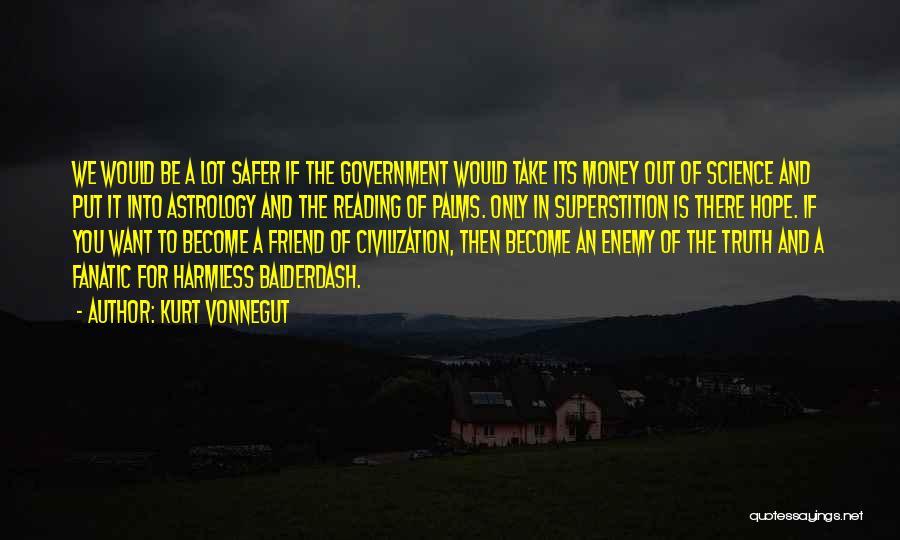 A Friend Is An Enemy Quotes By Kurt Vonnegut