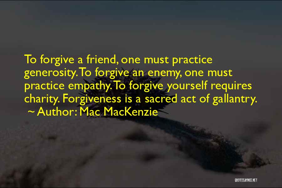 A Friend Is An Enemy Quotes By Mac MacKenzie