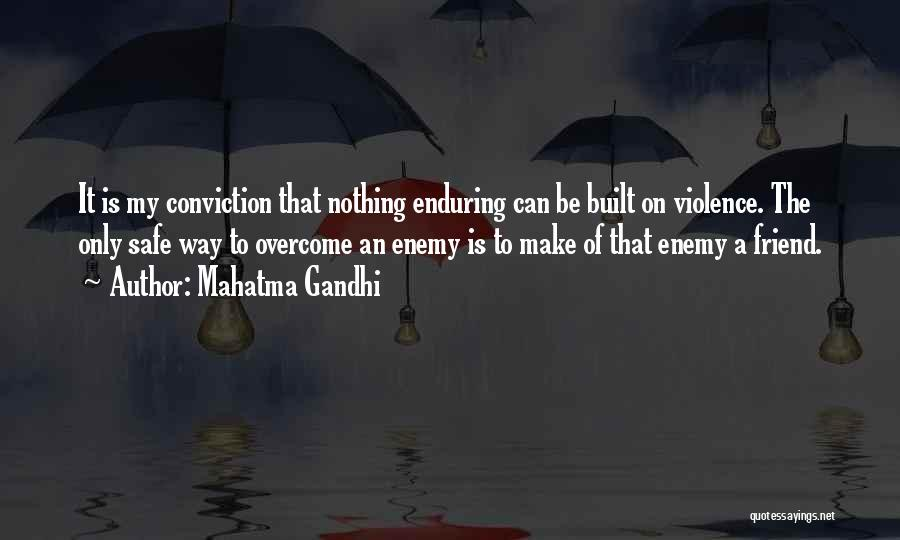 A Friend Is An Enemy Quotes By Mahatma Gandhi