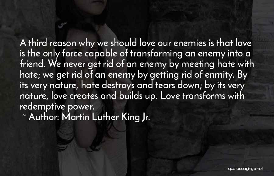 A Friend Is An Enemy Quotes By Martin Luther King Jr.