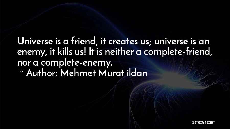 A Friend Is An Enemy Quotes By Mehmet Murat Ildan