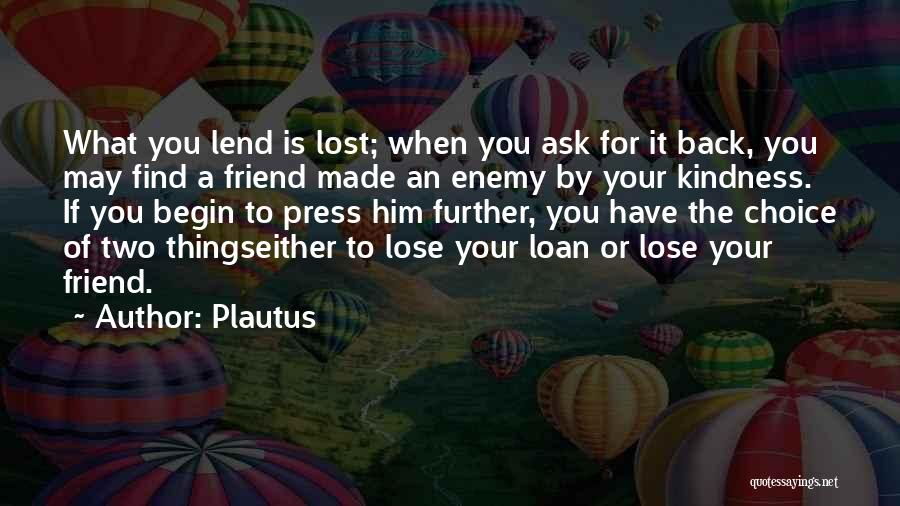 A Friend Is An Enemy Quotes By Plautus