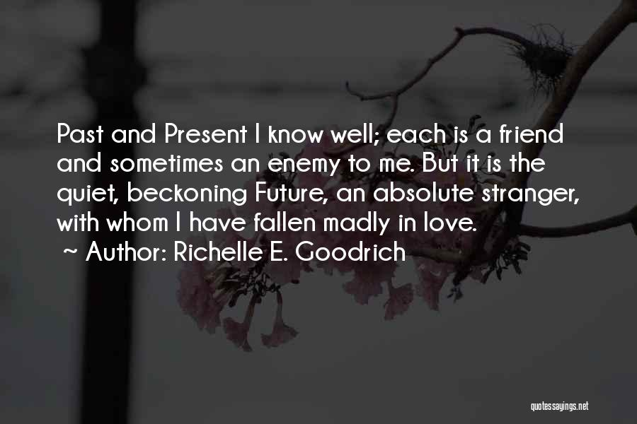 A Friend Is An Enemy Quotes By Richelle E. Goodrich