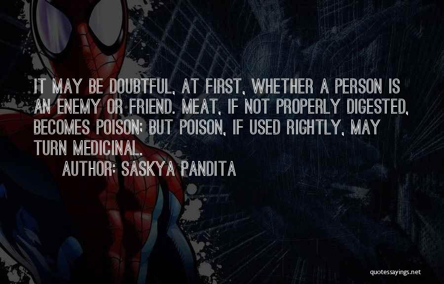 A Friend Is An Enemy Quotes By Saskya Pandita
