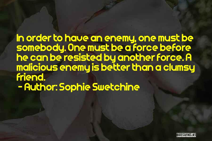 A Friend Is An Enemy Quotes By Sophie Swetchine