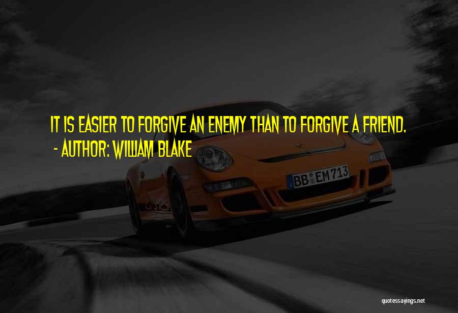 A Friend Is An Enemy Quotes By William Blake