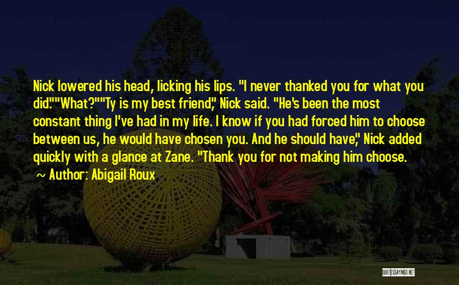 A Friend Is For Life Quotes By Abigail Roux