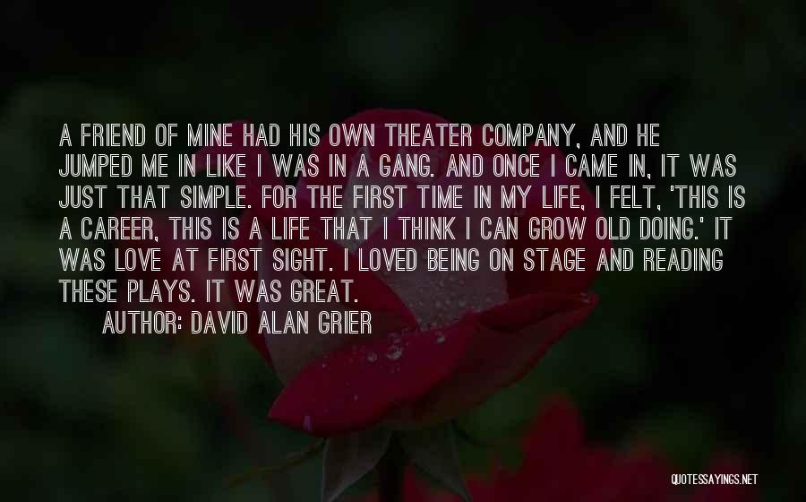 A Friend Is For Life Quotes By David Alan Grier