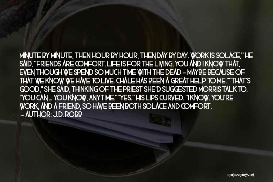 A Friend Is For Life Quotes By J.D. Robb