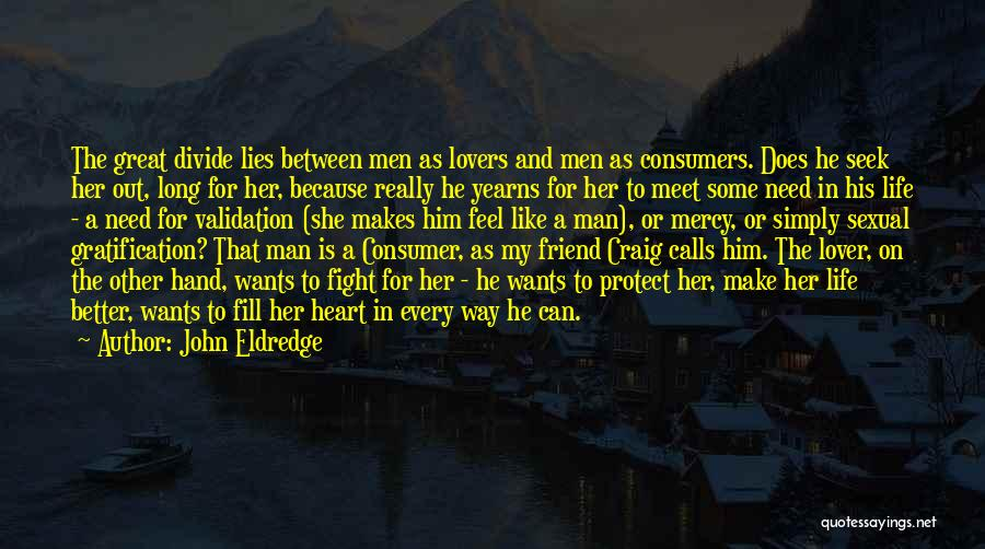 A Friend Is For Life Quotes By John Eldredge
