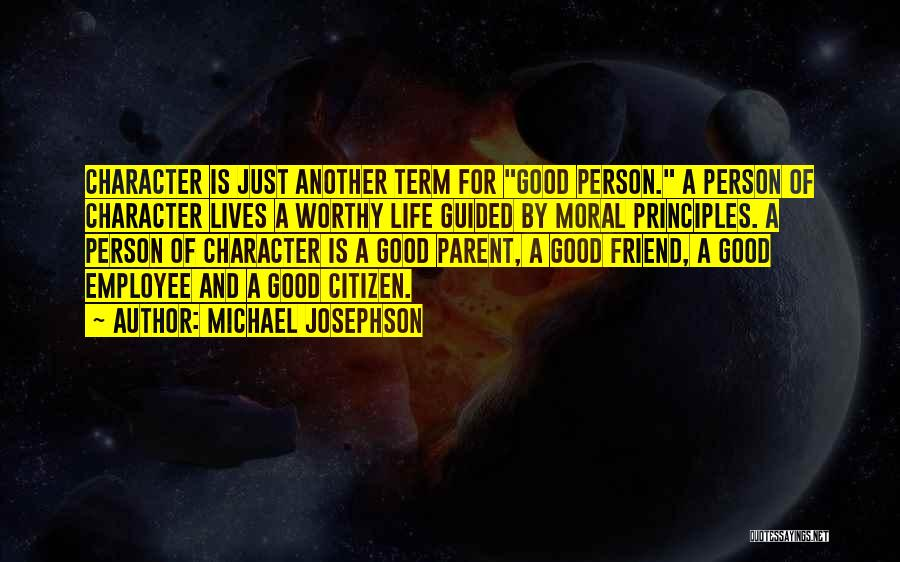 A Friend Is For Life Quotes By Michael Josephson