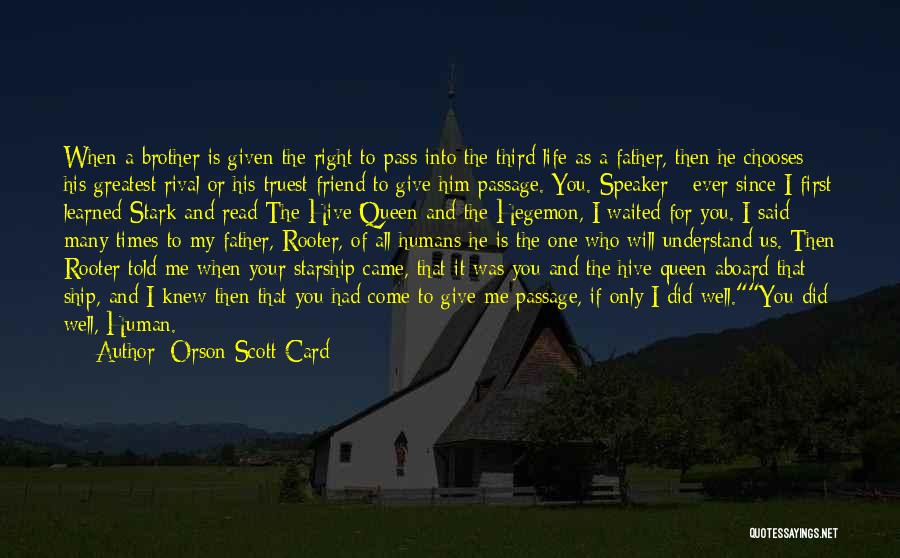 A Friend Is For Life Quotes By Orson Scott Card