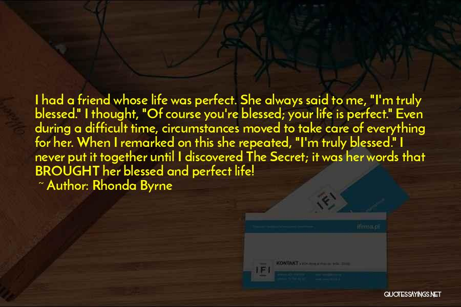 A Friend Is For Life Quotes By Rhonda Byrne