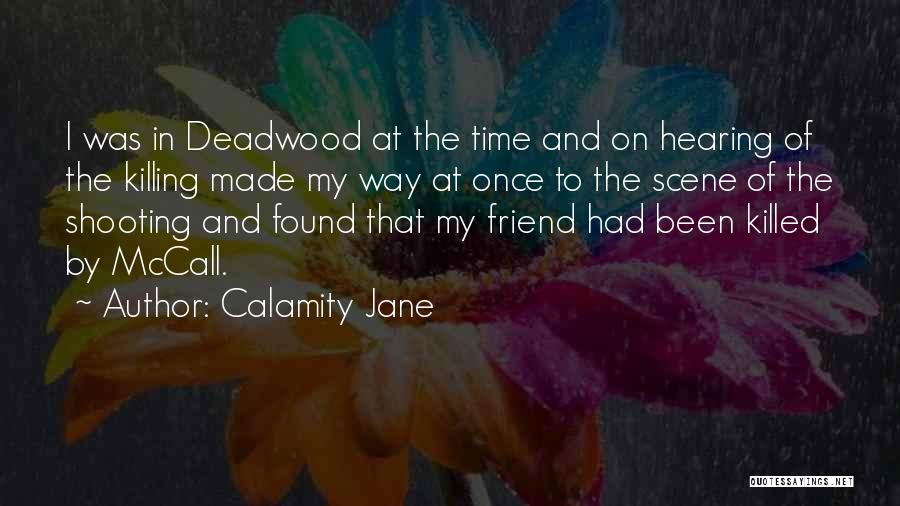 A Friend Killing Themselves Quotes By Calamity Jane