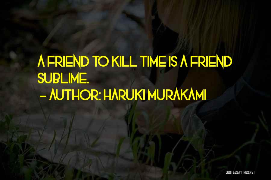 A Friend Killing Themselves Quotes By Haruki Murakami