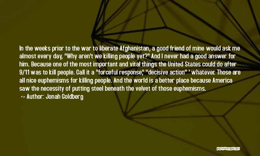 A Friend Killing Themselves Quotes By Jonah Goldberg