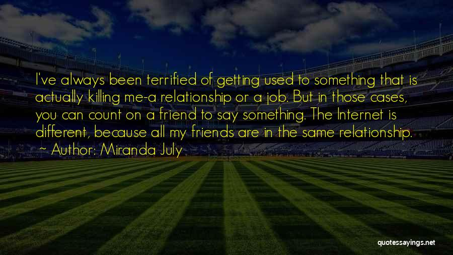 A Friend Killing Themselves Quotes By Miranda July