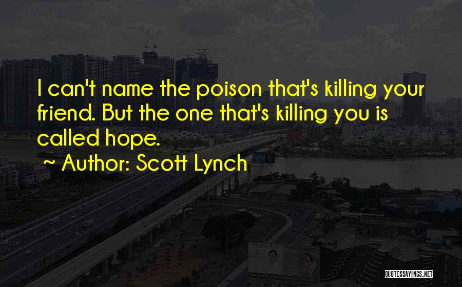 A Friend Killing Themselves Quotes By Scott Lynch