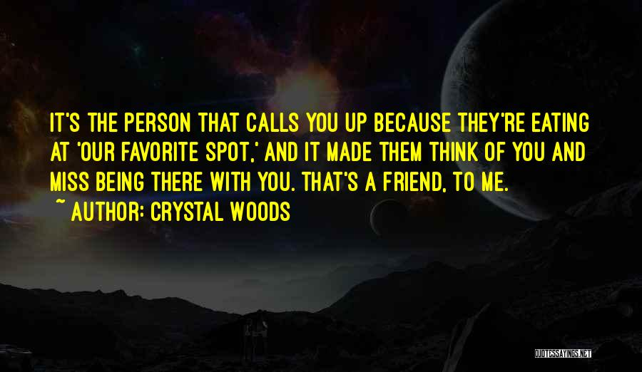 A Friend You Miss Quotes By Crystal Woods
