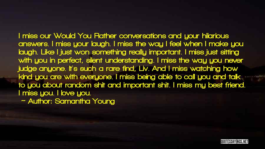 A Friend You Miss Quotes By Samantha Young