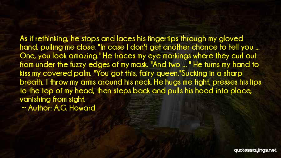 A.G. Howard Quotes 1069965