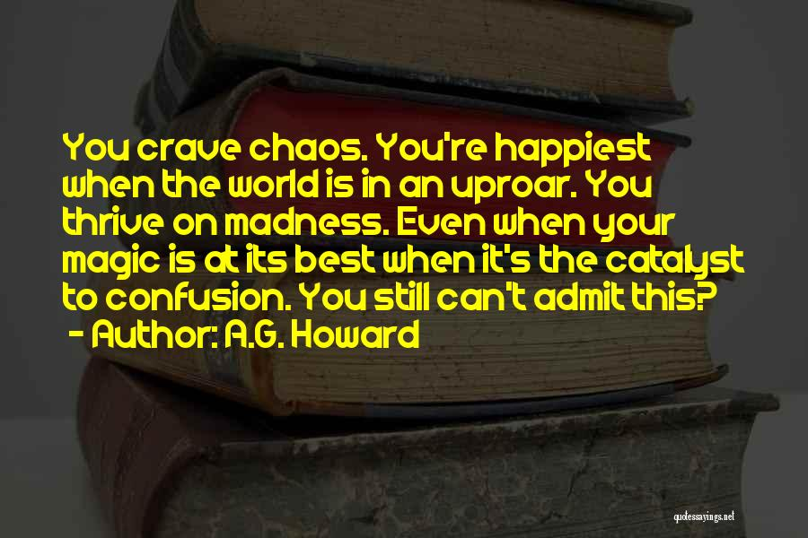 A.G. Howard Quotes 1131081