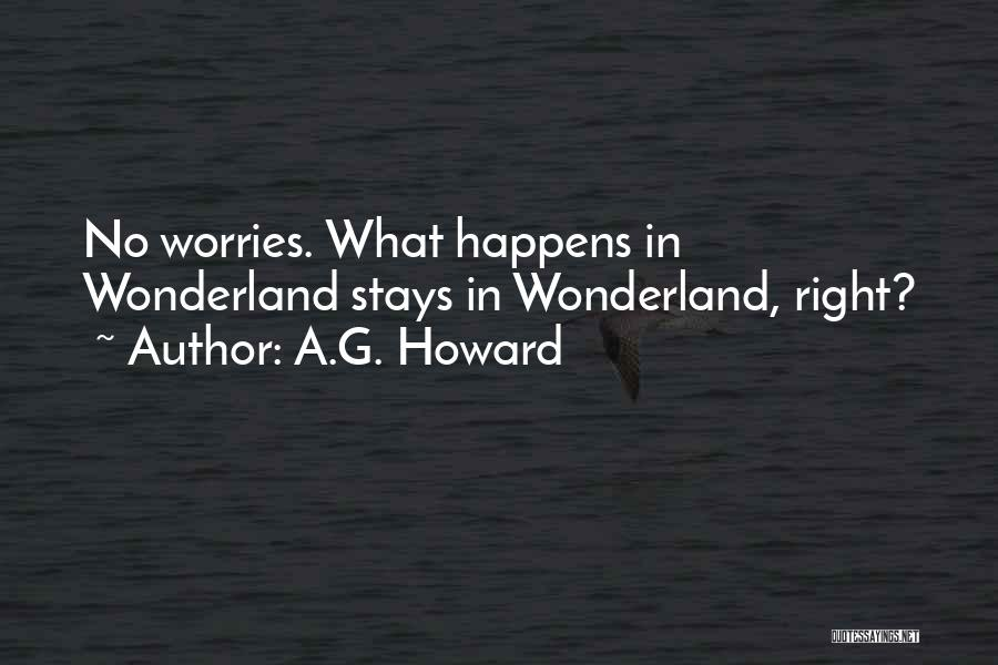 A.G. Howard Quotes 1209360