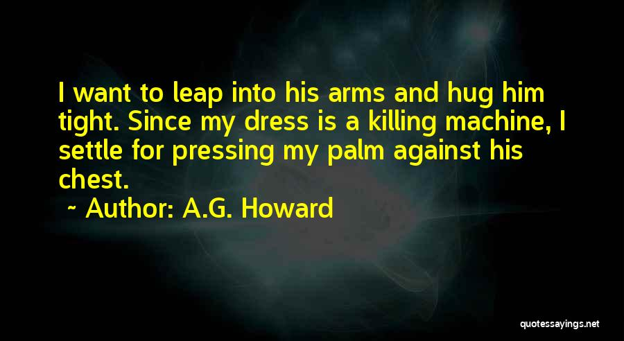 A.G. Howard Quotes 1238229