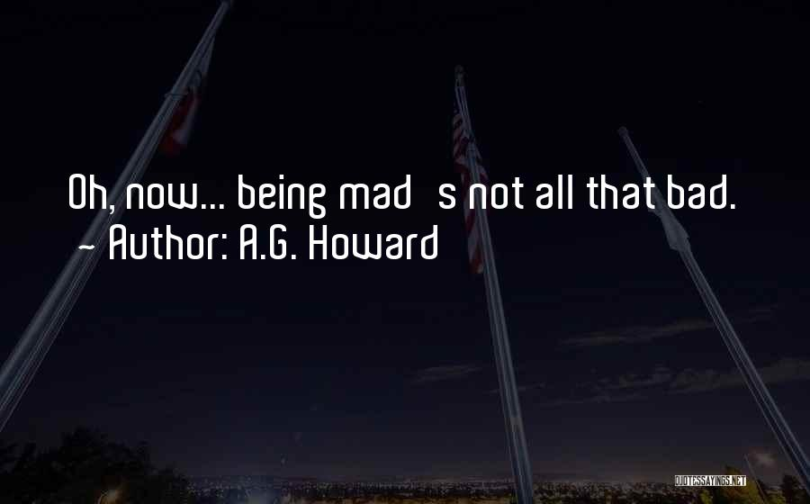 A.G. Howard Quotes 1326512