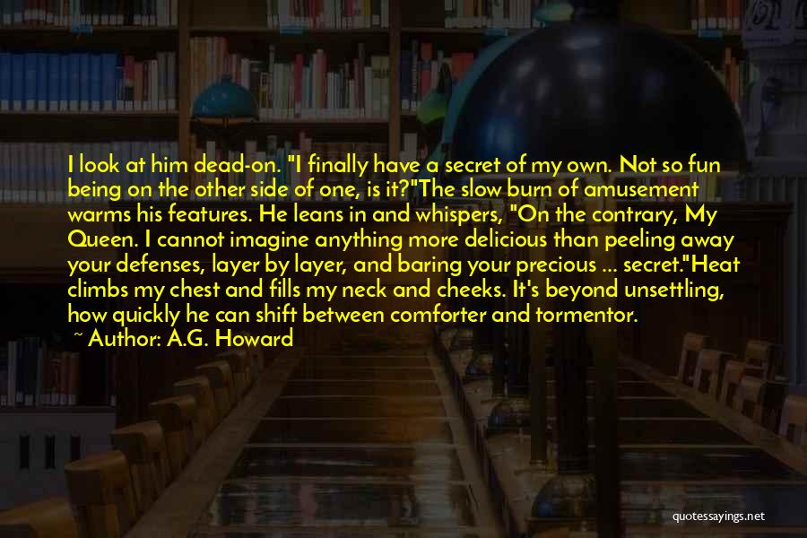 A.G. Howard Quotes 1351619
