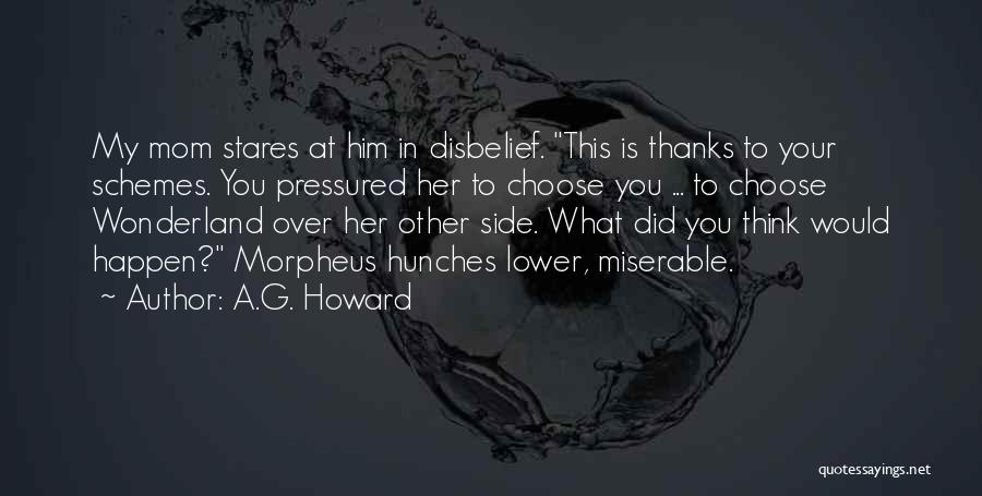 A.G. Howard Quotes 1460912