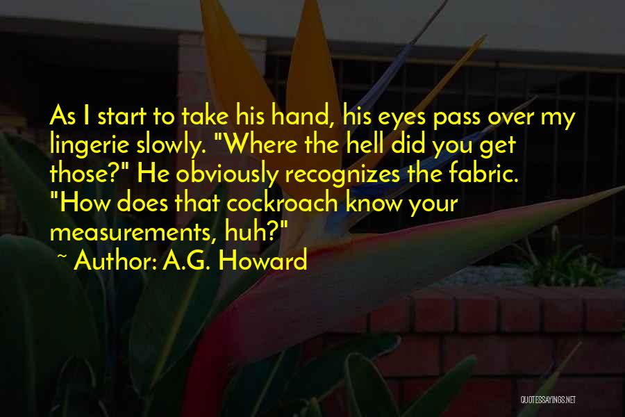 A.G. Howard Quotes 1536763