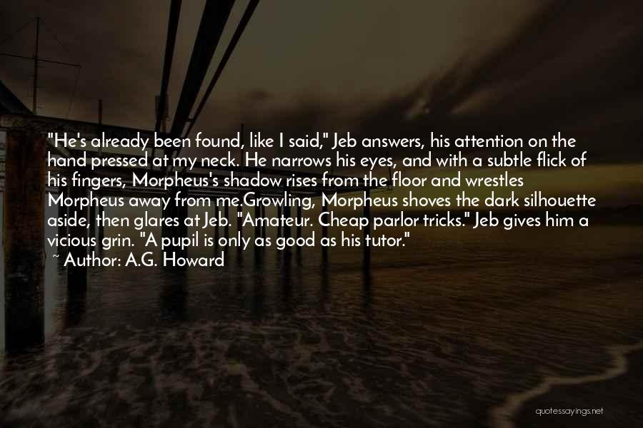 A.G. Howard Quotes 165770