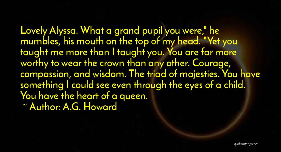 A.G. Howard Quotes 250227