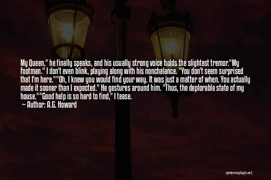 A.G. Howard Quotes 332514